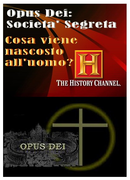 Opus Dei: Societa' Segreta – Cosa viene nascosto all'uomo? – History Channel (2000) documentario streaming megavideo videobb videozer